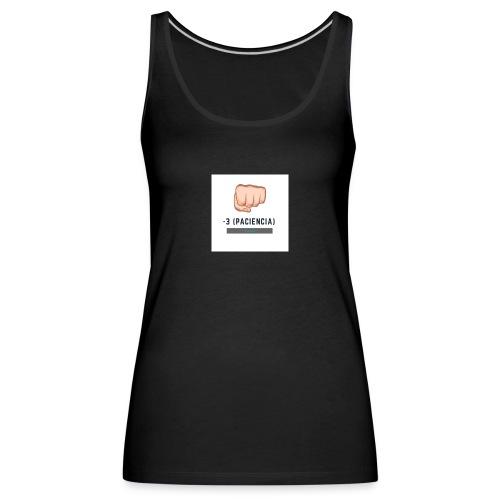 paciencia puño - Camiseta de tirantes premium mujer