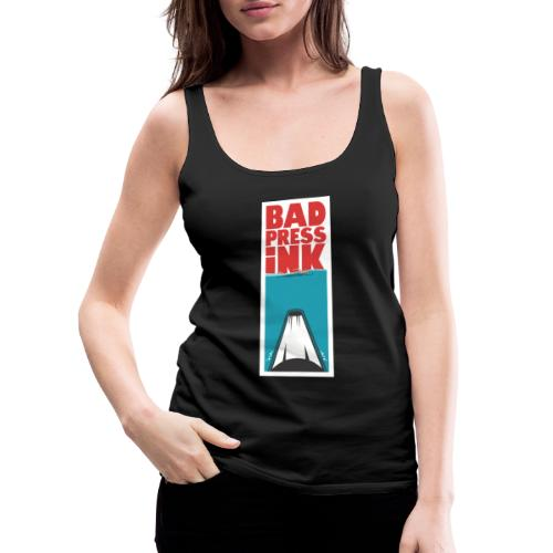 Bad Press Ink - Women's Premium Tank Top
