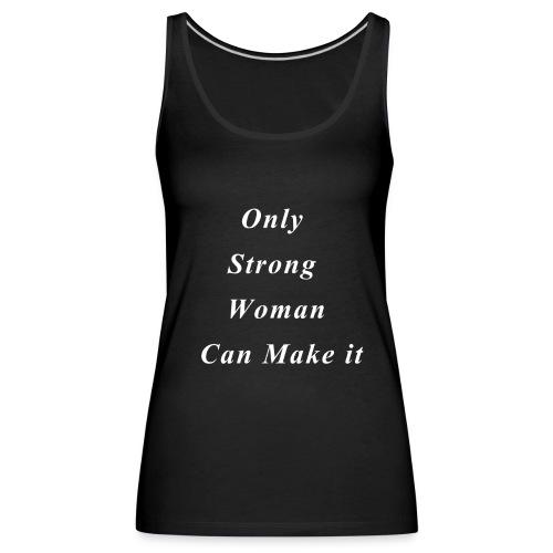 STRONG WOMAN - Débardeur Premium Femme