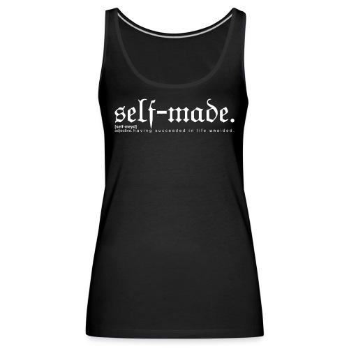 SELF-MADE BW - Women's Premium Tank Top