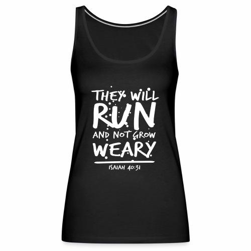 run and not grow weary - Women's Premium Tank Top