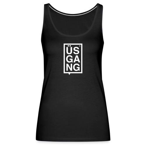 ÜSGANG - Frauen Premium Tank Top