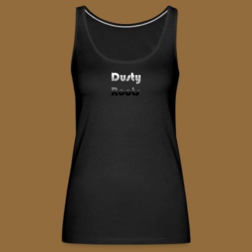 Dusty Roots Dubbel-zijdig - Vrouwen Premium tank top