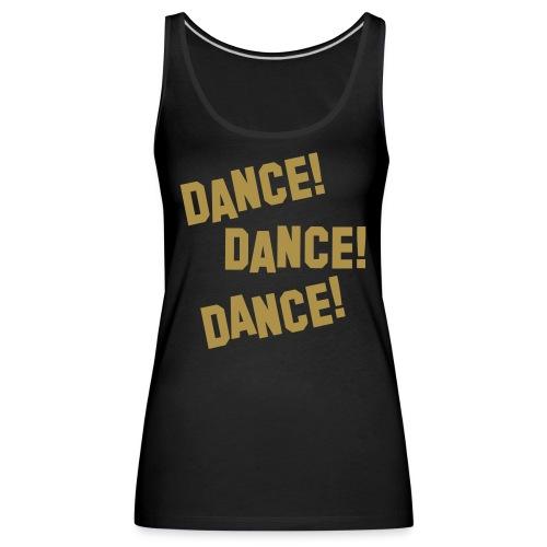 dance dance dance - Frauen Premium Tank Top