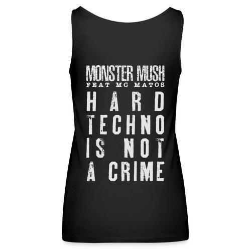 Trivial + Hardtechno is not a crime - Débardeur Premium Femme