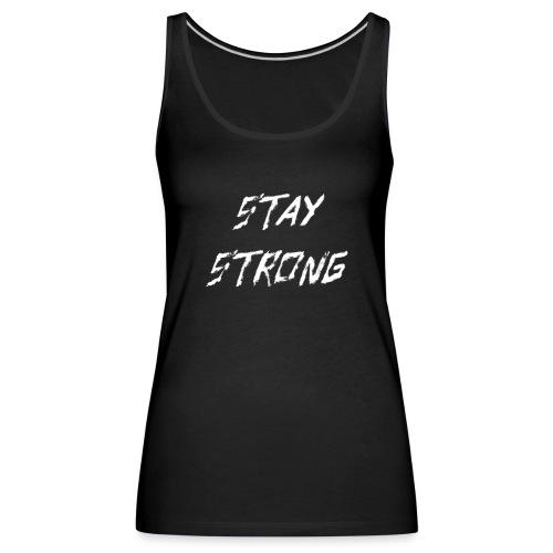 Stay Strong White - Frauen Premium Tank Top