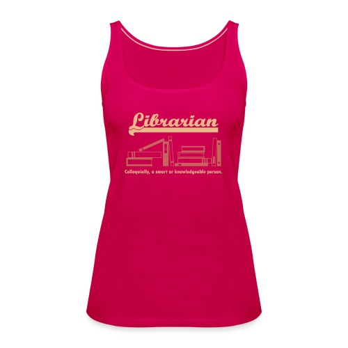 0333 Cool saying funny Quote Librarian - Women's Premium Tank Top