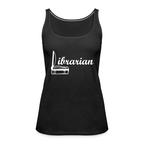 0325 Librarian Librarian Cool design - Women's Premium Tank Top