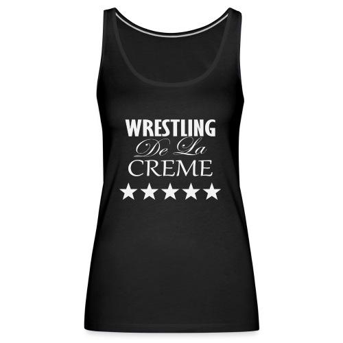 Official WRESTLING DE LA CREME Merchandise - Women's Premium Tank Top