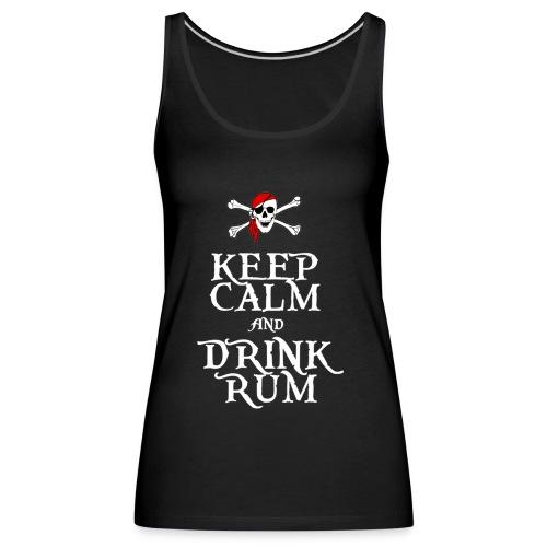 Keep Calm and Drink Rum - Women's Premium Tank Top