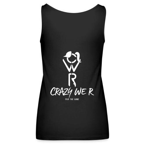 Crazy We R - Play The Game / White - Débardeur Premium Femme