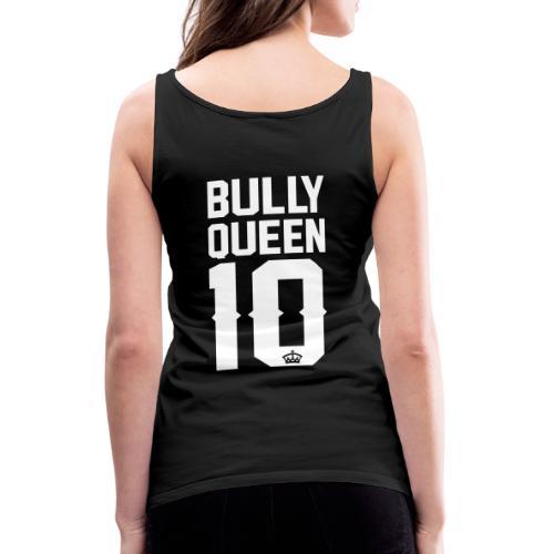 Bully-Queen - Frauen Premium Tank Top