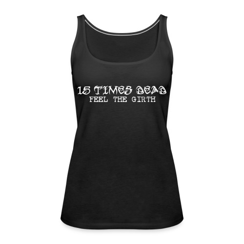 15 times dead tee front white - Women's Premium Tank Top