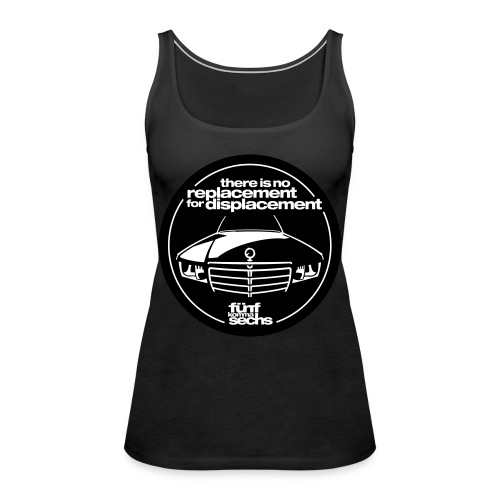 There is no replacement for displacement 2farbig - Women's Premium Tank Top