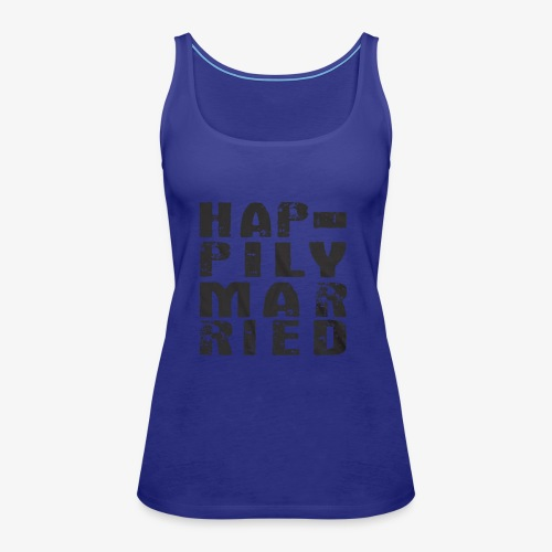HAPPILY MARRIED - Women's Premium Tank Top