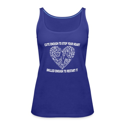 Cute Enough To Stop Your Heart, Skilled Enough ... - Women's Premium Tank Top
