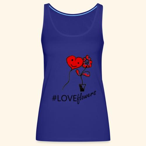 #loveflowers - Canotta premium da donna