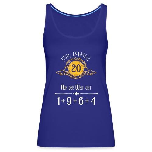 Für immer jung! Jahrgang 1+9+6+4 = 20 Jahre - Frauen Premium Tank Top