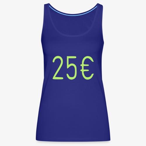 25€ - Frauen Premium Tank Top