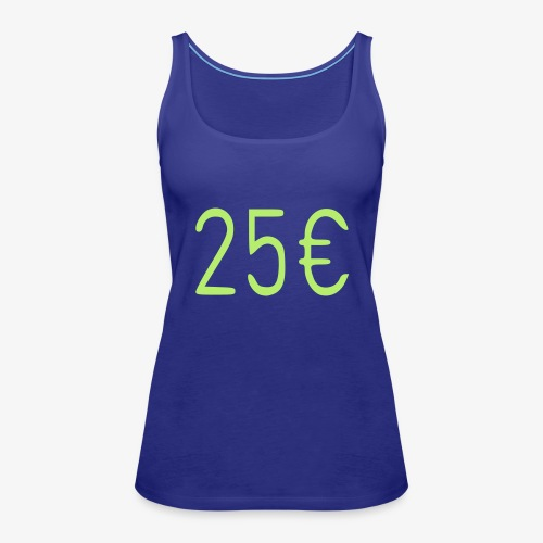 25€ - Frauen Premium Tank Top