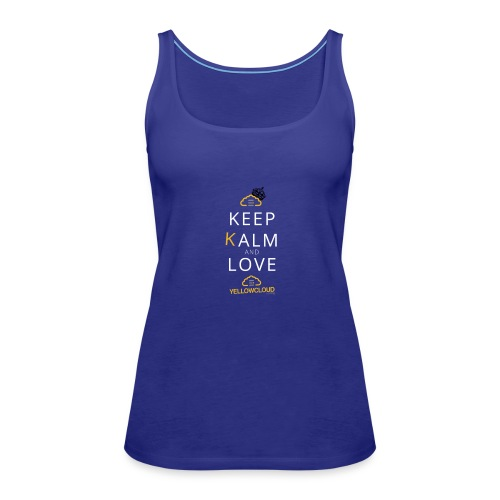 Keep kalm and love YellowCloud ! - Débardeur Premium Femme