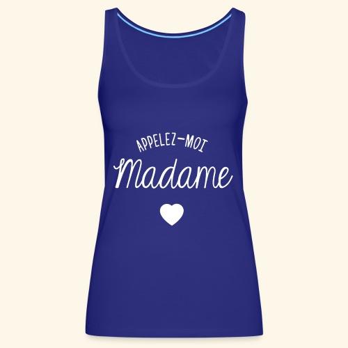 SWEAT APPELEZ MOI MADAME - Débardeur Premium Femme
