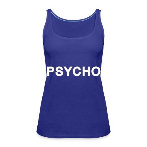 PSYCHO - Frauen Premium Tank Top