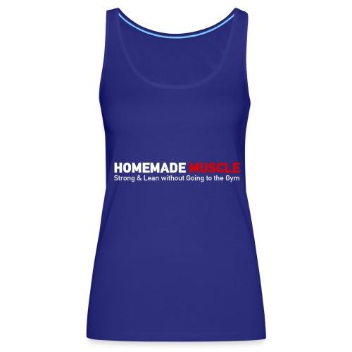 HOMEMADE MUSCLE Apparel - Women's Premium Tank Top