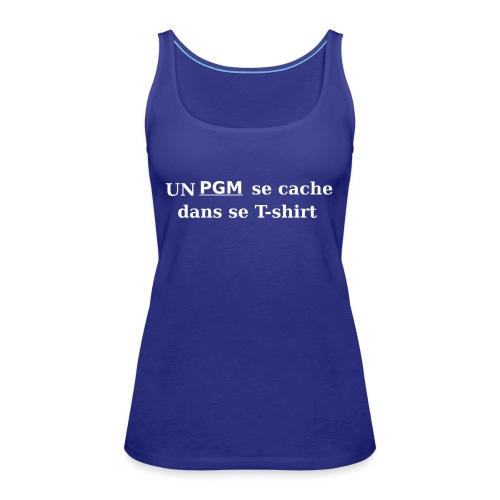 T-shirt gamer Un PGM se cache dans se T-shirt - Débardeur Premium Femme
