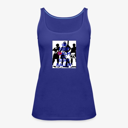 Keep Calm and Stay Ballin' - Women's Premium Tank Top