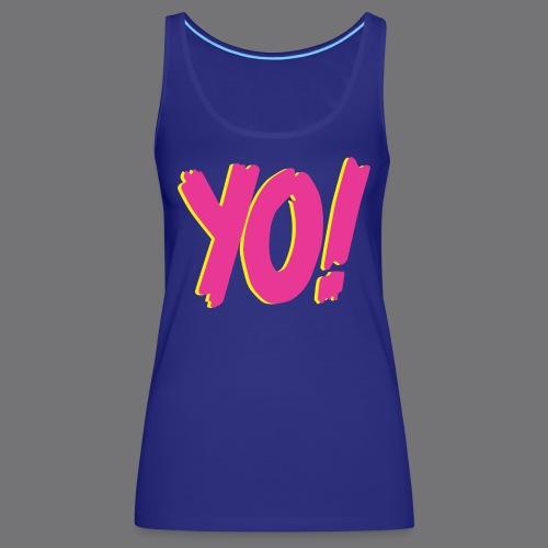 YO Tee Shirts - Women's Premium Tank Top