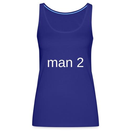 Man 2 - Vrouwen Premium tank top