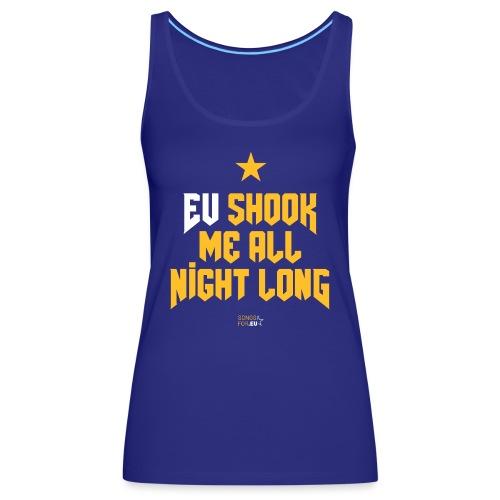 EU shook me all night long   SongsFor.EU - Women's Premium Tank Top