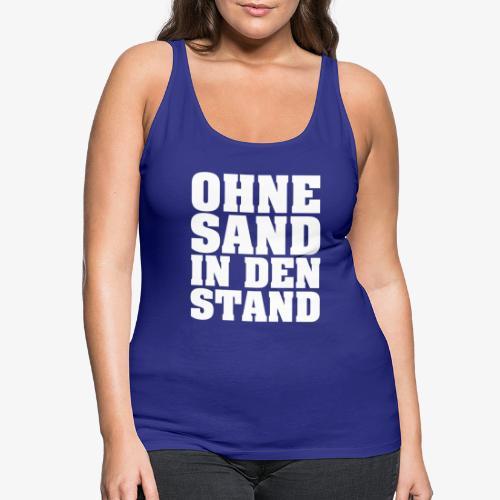 OHNE SAND IN DEN STAND 4 - Frauen Premium Tank Top
