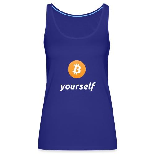 cryptocool b yourself white font -bitcoin logo - Vrouwen Premium tank top