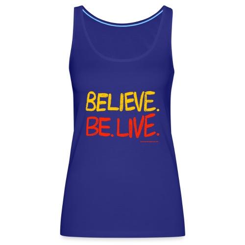 Believe. Be. Live. - Women's Premium Tank Top