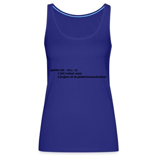 gabbers definitie - Vrouwen Premium tank top