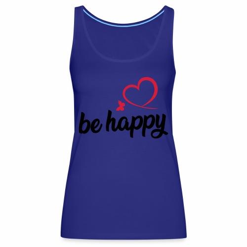 be happy - Frauen Premium Tank Top