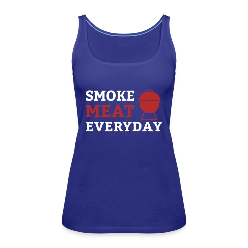 smoke meat everyday shirt - Frauen Premium Tank Top