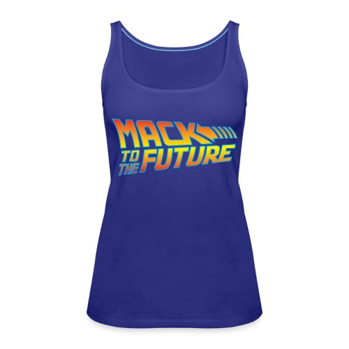 Mack to the future - Women's Premium Tank Top