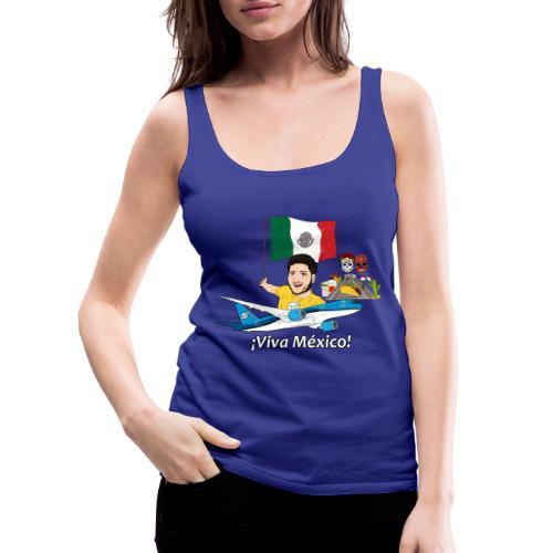 ¡Viva México! - Viaja con Yoel - Camiseta de tirantes premium mujer