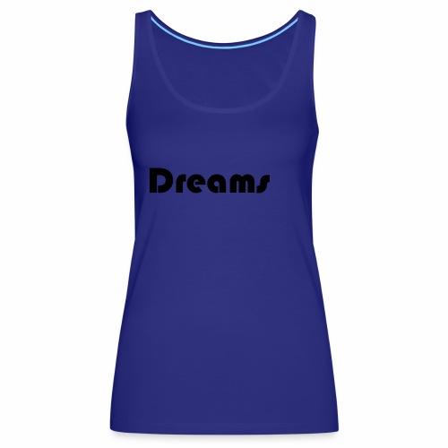 Dreams - Frauen Premium Tank Top