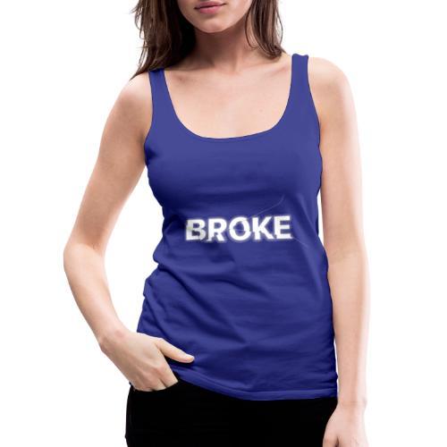 T-Shirt BROKE Collection - Canotta premium da donna