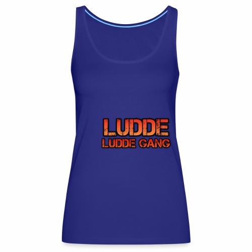 LUDDE GANG - Premiumtanktopp dam