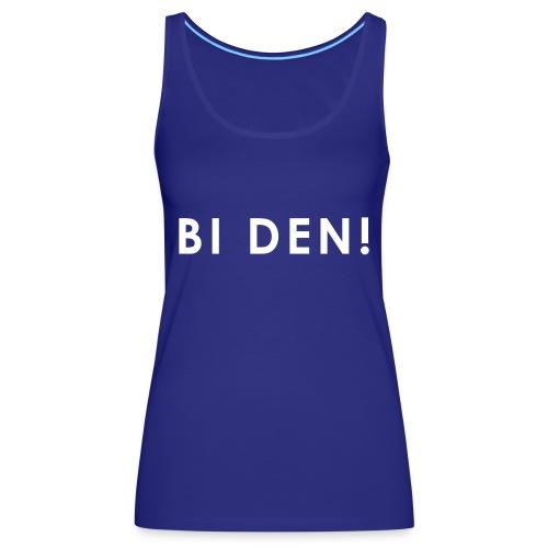 BI DEN! - Premium singlet for kvinner