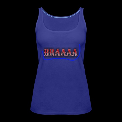 Braaaa - Frauen Premium Tank Top