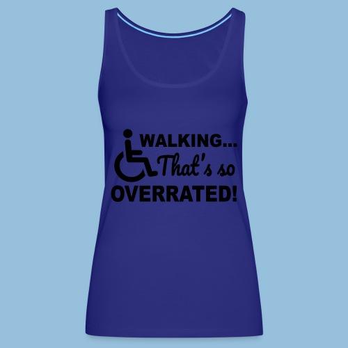Walkingoverrated1 - Vrouwen Premium tank top