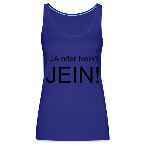 JEIN! - Frauen Premium Tank Top
