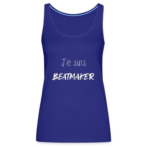 je suis beatmaker white - Débardeur Premium Femme