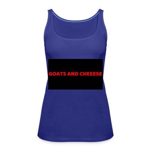 GOATS AND CHEESE - Women's Premium Tank Top